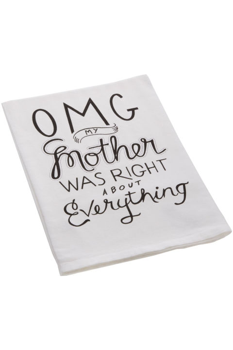 ($7,amazon.com) This cotton tea towel does the talking for you. Your mom will genuinely appreciate the cheeky sentiment, and willtotally relate when she thinks of grandma.