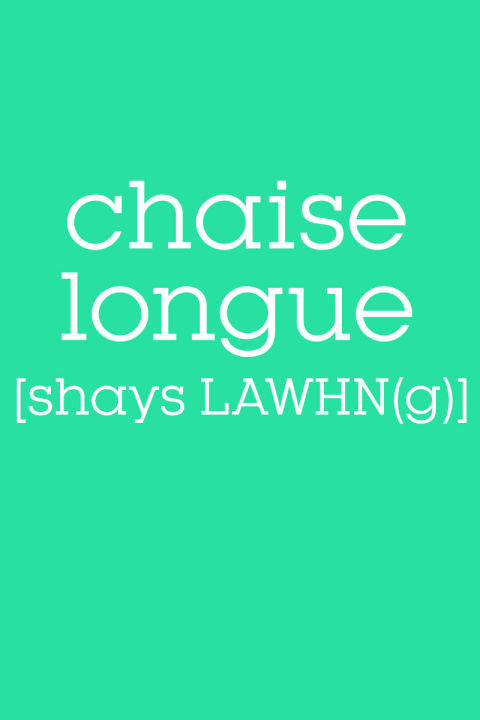 11 of the most commonly mispronounced words how to for Chaise longue pronunciation