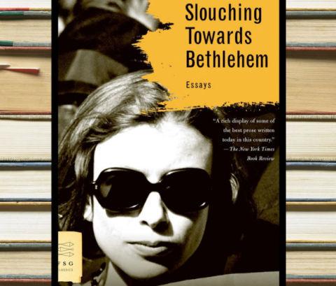 Write my slouching towards bethlehem essays